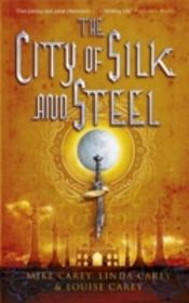 City Of Silk And Steel