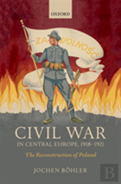 Civil War In Central Europe, 1918-1921
