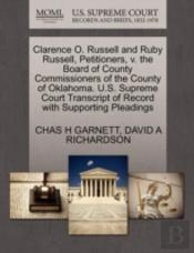 Clarence O. Russell And Ruby Russell, Petitioners, V. The Board Of County Commissioners Of The County Of Oklahoma. U.S. Supreme Court Transcript Of Re