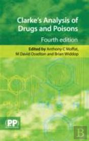 Clark'S Analysis Of Drugs And Poisons