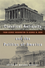Classical Antiquity And The Politics Of America