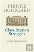 Classification Struggles, Course Of General Sociology, Volume 1 (1981-1982) Cloth