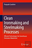 Clean Ironmaking And Steelmaking Processes