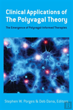 Bertrand.pt - Clinical Applications Of The Polyvagal Theory - The Emergence Of Polyvagal-Informed Therapies