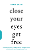 Close Your Eyes, Get Free