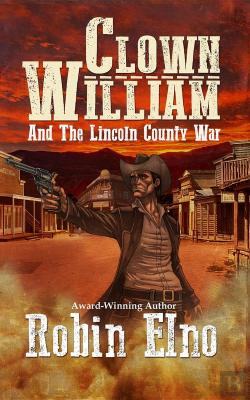 Bertrand.pt - Clown William And The Lincoln County War