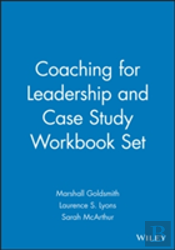 Coaching For Leadership And Case Study Workbook Set