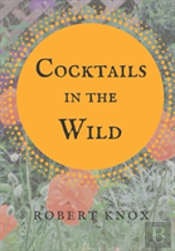 Cocktails In The Wild