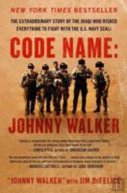Bertrand.pt - Code Name: Johnny Walker : The Extraordinary Story Of The Iraqi Who Risked Everything To Fight With The U.S. Navy Seals