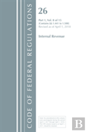 Code Of Federal Regulations, Title 26 Internal Revenue 1.441-1.500, Revised As Of April 1, 2018