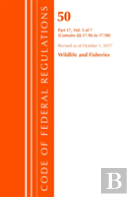 Code Of Federal Regulations, Title 50 Wildlife And Fisheries 17.96-17.98, Revised As Of October 1, 2017