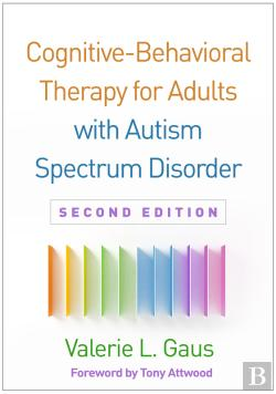 Bertrand.pt - Cognitive-Behavioral Therapy For Adults With Autism Spectrum Disorder, Second Edition