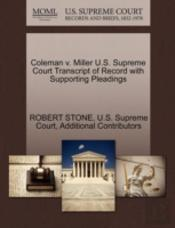 Coleman V. Miller U.S. Supreme Court Transcript Of Record With Supporting Pleadings