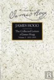 Collected Letters Of James Hogg1832-1835