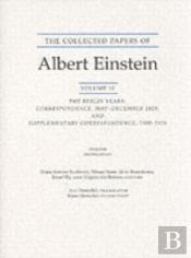 Collected Papers Of Albert Einsteinberlin Years, Correspondence, May-December 1920, And Supplementary Correspondence, 1909-1920, (English Translation Of Selected Texts)