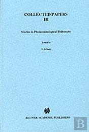 Collected Papersstudies In Phenomenological Philosophy