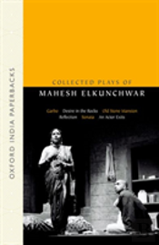 Collected Plays Of Mahesh Elkunchwar
