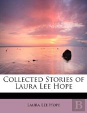 Collected Stories Of Laura Lee Hope