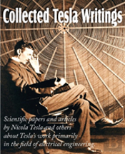 Collected Tesla Writings; Scientific Pap