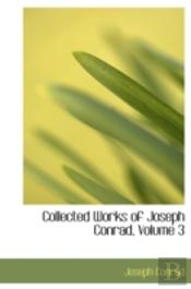 Collected Works Of Joseph Conrad, Volume 3