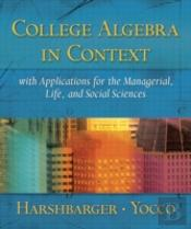 College Algebra In Context With Applications For The Managerial Life And Social Sciences