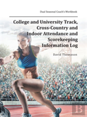 College And University Track, Cross-Country And Indoor Attendance And Scorekeeping Information Log
