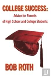College Success: Advice For Parents Of H