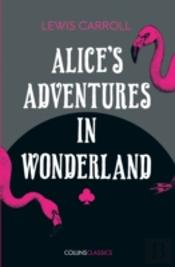 Collins Classics - Alice'S Adventures In Wonderland