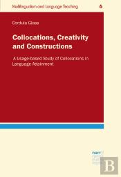 Collocations, Creativity And Constructions