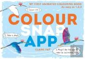 Colour, Snap, App!: My First Animated Colouring Book
