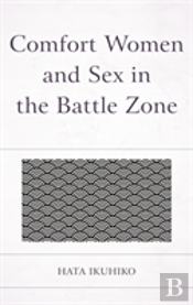 Comfort Women And Sex In The Battle Zone