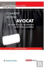 Comment Devenir Avocat, 10eme Edition