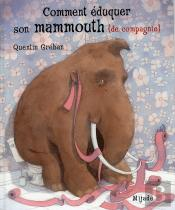 Comment Eduquer Mammouth Compagnie