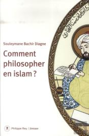 Comment Philosopher En Islam ?