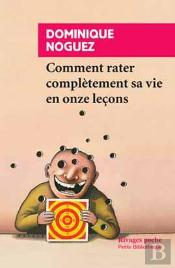 Comment Rater Completement Sa Vie