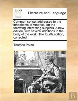 Bertrand.pt - Common Sense; Addressed To The Inhabitants Of America, On The Following Interesting Subjects. A New Edition, With Several Additions In The Body Of The