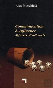 Communication Et Influence ; Approche Situationnelle