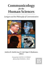 Communicology For The Human Sciences