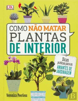 Bertrand.pt - Como não Matar as Plantas de Interior