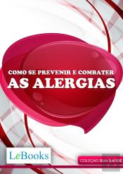 Como Se Prevenir E Combater As Alergias