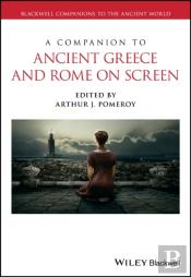 Companion To Ancient Greece And Rome On Screen