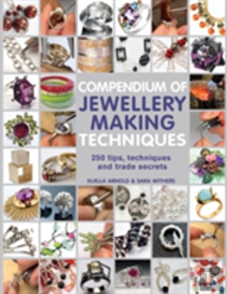 Bertrand.pt - Compendium Of Jewellery Making Techniques