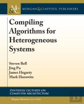 Compiling Algorithms For Heterogeneous Systems