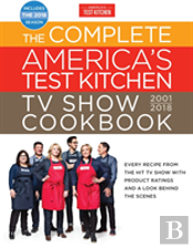 Complete America'S Test Kitchen Tv Show Cookbook 2001-2018