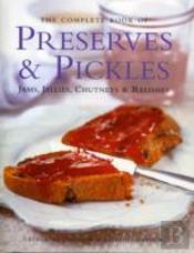 Complete Book Of Preserves & Pickles