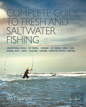 Complete Guide To Fresh And Saltwater Fishing