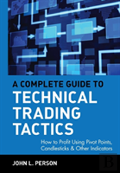 Complete Guide To Technical Trading Tactics