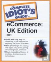 Complete Idiot'S Guide To E-Commerceuk Edition
