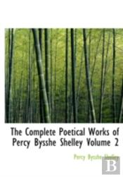 Complete Poetical Works Of Percy Bysshe Shelley Volume 2