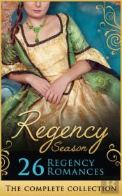 Complete Regency Season Collection (Mills & Boon E-Book Collections)